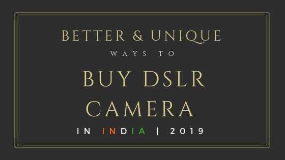 Buy DSLR Camera In India